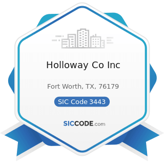 Holloway Co Inc - SIC Code 3443 - Fabricated Plate Work (Boiler Shops)