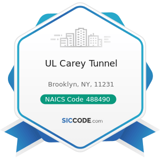 UL Carey Tunnel - NAICS Code 488490 - Other Support Activities for Road Transportation