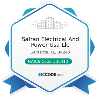 Safran Electrical And Power Usa Llc - NAICS Code 336413 - Other Aircraft Parts and Auxiliary...