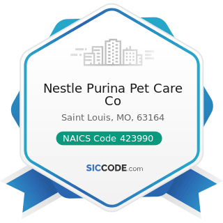 Nestle Purina Pet Care Co - NAICS Code 423990 - Other Miscellaneous Durable Goods Merchant...