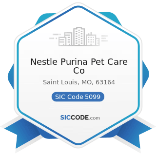Nestle Purina Pet Care Co - SIC Code 5099 - Durable Goods, Not Elsewhere Classified