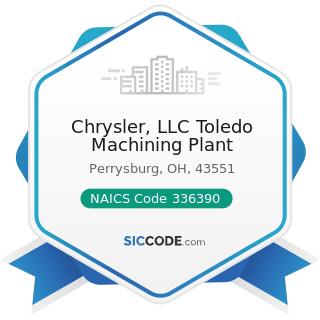 Chrysler, LLC Toledo Machining Plant - NAICS Code 336390 - Other Motor Vehicle Parts...