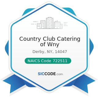 Country Club Catering of Wny - NAICS Code 722511 - Full-Service Restaurants