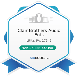 Clair Brothers Audio Ents - NAICS Code 532490 - Other Commercial and Industrial Machinery and...