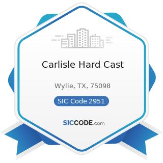 Carlisle Hard Cast - SIC Code 2951 - Asphalt Paving Mixtures and Blocks