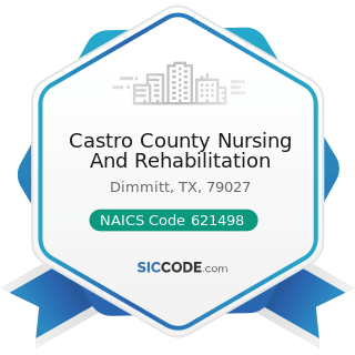 Castro County Nursing And Rehabilitation - NAICS Code 621498 - All Other Outpatient Care Centers