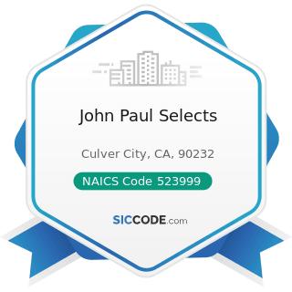 John Paul Selects - NAICS Code 523999 - Miscellaneous Financial Investment Activities