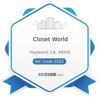 Closet World - SIC Code 2522 - Office Furniture, except Wood