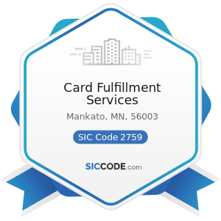 Card Fulfillment Services - SIC Code 2759 - Commercial Printing, Not Elsewhere Classified