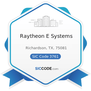 Raytheon E Systems - SIC Code 3761 - Guided Missiles and Space Vehicles