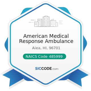 American Medical Response Ambulance - NAICS Code 485999 - All Other Transit and Ground Passenger...