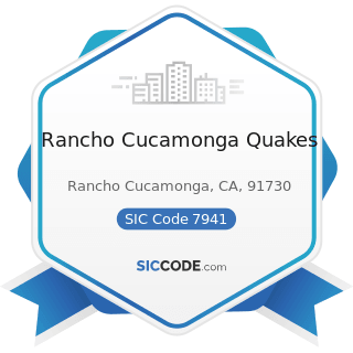 Rancho Cucamonga Quakes - SIC Code 7941 - Professional Sports Clubs and Promoters