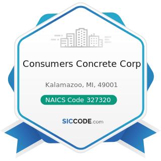 Consumers Concrete Corp - NAICS Code 327320 - Ready-Mix Concrete Manufacturing