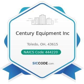 Century Equipment Inc - NAICS Code 444220 - Nursery, Garden Center, and Farm Supply Stores
