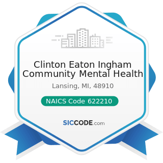 Clinton Eaton Ingham Community Mental Health - NAICS Code 622210 - Psychiatric and Substance...