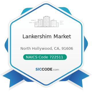 Lankershim Market - NAICS Code 722511 - Full-Service Restaurants