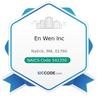 En Wen Inc - NAICS Code 541330 - Engineering Services