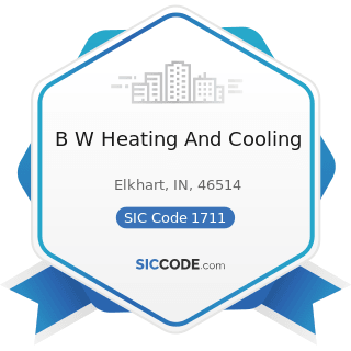 B W Heating And Cooling - SIC Code 1711 - Plumbing, Heating and Air-Conditioning