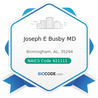 Joseph E Busby MD - NAICS Code 621111 - Offices of Physicians (except Mental Health Specialists)