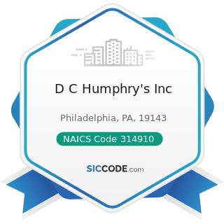 D C Humphry's Inc - NAICS Code 314910 - Textile Bag and Canvas Mills