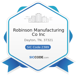 Robinson Manufacturing Co Inc - SIC Code 2389 - Apparel and Accessories, Not Elsewhere Classified