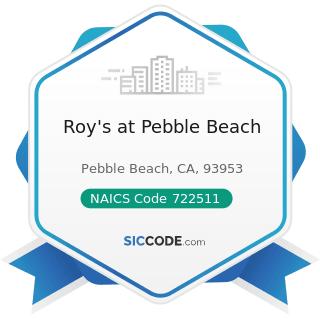 Roy's at Pebble Beach - NAICS Code 722511 - Full-Service Restaurants