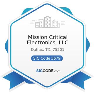Mission Critical Electronics, LLC - SIC Code 3679 - Electronic Components, Not Elsewhere...