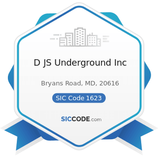 D JS Underground Inc - SIC Code 1623 - Water, Sewer, Pipeline, and Communications and Power Line...