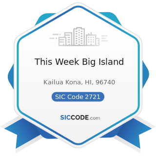 This Week Big Island - SIC Code 2721 - Periodicals: Publishing, or Publishing and Printing