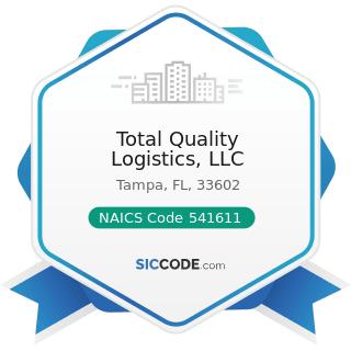 Total Quality Logistics, LLC - NAICS Code 541611 - Administrative Management and General...