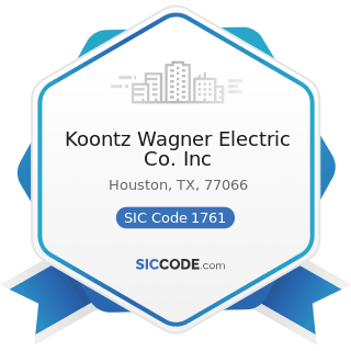 Koontz Wagner Electric Co. Inc - SIC Code 1761 - Roofing, Siding, and Sheet Metal Work