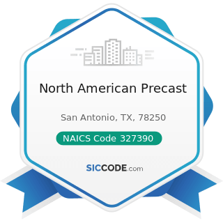 North American Precast - NAICS Code 327390 - Other Concrete Product Manufacturing