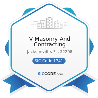 V Masonry And Contracting - SIC Code 1741 - Masonry, Stone Setting, and Other Stone Work
