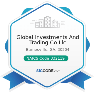 Global Investments And Trading Co Llc - NAICS Code 332119 - Metal Crown, Closure, and Other...