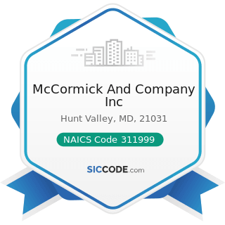 McCormick And Company Inc - NAICS Code 311999 - All Other Miscellaneous Food Manufacturing