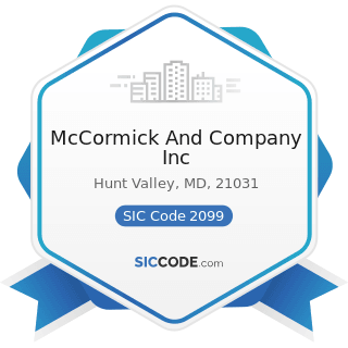 McCormick And Company Inc - SIC Code 2099 - Food Preparations, Not Elsewhere Classified