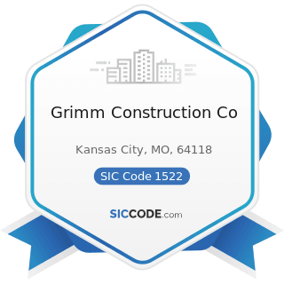 Grimm Construction Co - SIC Code 1522 - General Contractors-Residential Buildings, other than...