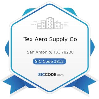 Tex Aero Supply Co - SIC Code 3812 - Search, Detection, Navigation, Guidance, Aeronautical, and...