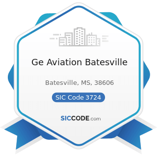 Ge Aviation Batesville - SIC Code 3724 - Aircraft Engines and Engine Parts
