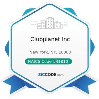 Clubplanet Inc - NAICS Code 541810 - Advertising Agencies