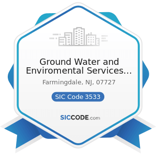 Ground Water and Enviromental Services Inc - SIC Code 3533 - Oil and Gas Field Machinery and...