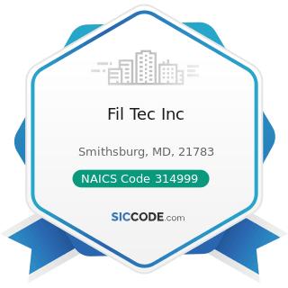 Fil Tec Inc - NAICS Code 314999 - All Other Miscellaneous Textile Product Mills