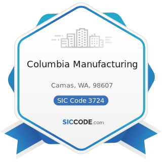 Columbia Manufacturing - SIC Code 3724 - Aircraft Engines and Engine Parts