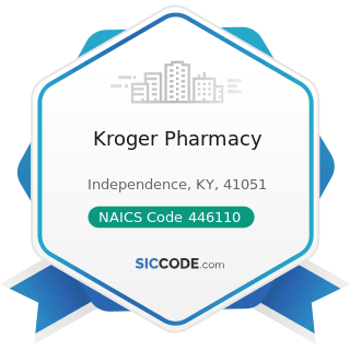 Kroger Pharmacy - NAICS Code 446110 - Pharmacies and Drug Stores