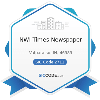 NWI Times Newspaper - SIC Code 2711 - Newspapers: Publishing, or Publishing and Printing