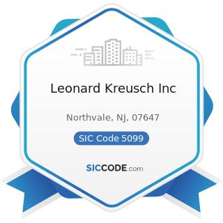 Leonard Kreusch Inc - SIC Code 5099 - Durable Goods, Not Elsewhere Classified