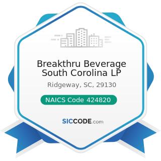 Breakthru Beverage South Corolina LP - NAICS Code 424820 - Wine and Distilled Alcoholic Beverage...