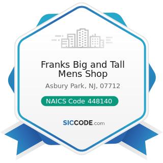 Franks Big and Tall Mens Shop - NAICS Code 448140 - Family Clothing Stores