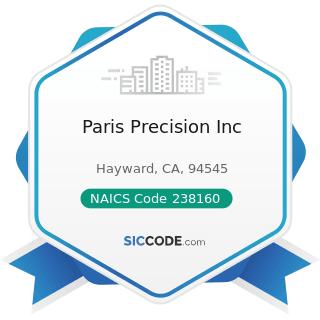 Paris Precision Inc - NAICS Code 238160 - Roofing Contractors