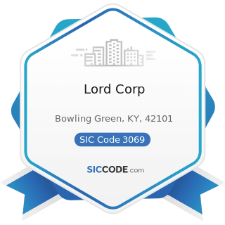 Lord Corp - SIC Code 3069 - Fabricated Rubber Products, Not Elsewhere Classified